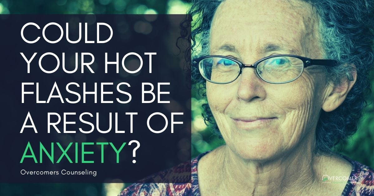 Could Your Hot Flashes Be a Result of Anxiety?