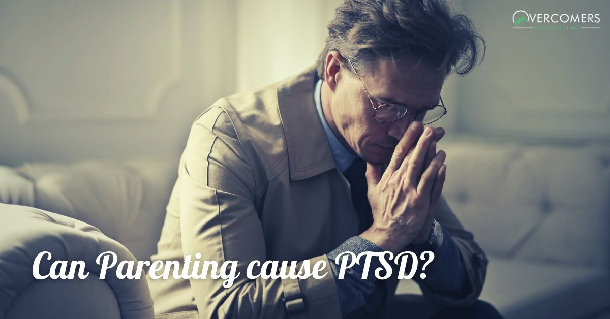 Can Parenting cause PTSD?