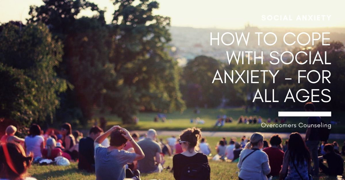 How to Cope With Social Anxiety - For All Ages