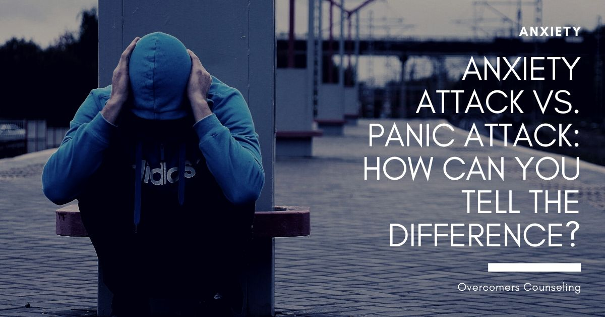 Anxiety Attack vs. Panic Attack: How Can You Tell the Difference?
