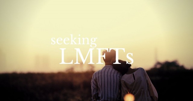 Seeking a Licensed Marriage & Family Therapist (LMFT)