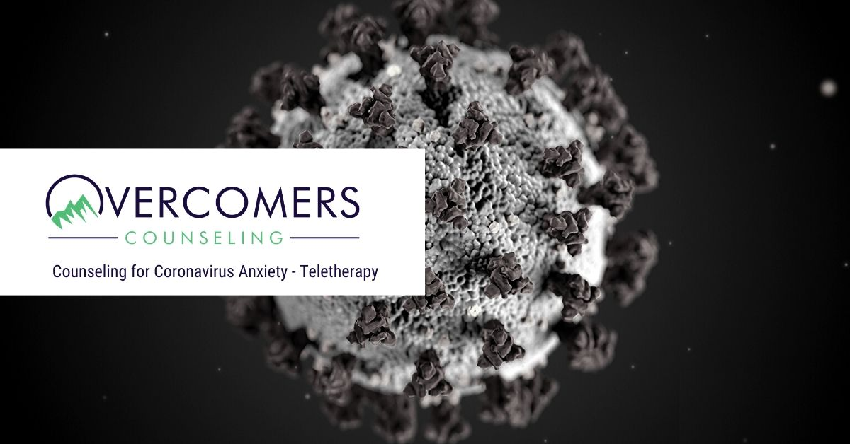 Counseling for Coronavirus Anxiety - Teletherapy